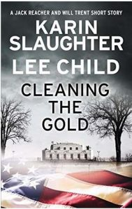 """Cover of """"Cleaning the Gold"""" by Karin Slaughter and Lee Child."""